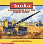 TONKA: Working With the MIGHTY CRANE by…