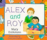 Dickinson, Mary: Alex and Roy
