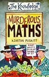 Poskitt, Kjartan: Murderous Maths (The Knowledge)
