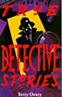 True Detective Stories (True Stories) - Terry Deary