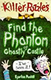 Poskitt, Kjartan: Find the Phantom of Ghastly Castle (Puzzle Books)