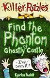 Poskitt, Kjartan: Find the Phantom of Ghastly Castle (Puzzle Books)