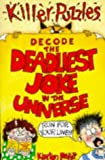 Poskitt, Kjartan: Decode the Deadliest Joke in the Universe (Puzzle Books)