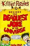 Poskitt, Kjartan: Decode the Deadliest Joke in the Universe (Puzzle Books)