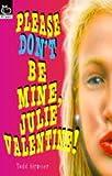 Strasser, Todd: Please Don't be Mine, Julie Valentine (Hippo)