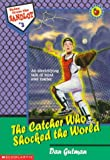 Gutman, Dan: The Catcher Who Shocked the World (Tales from the Sandlot)