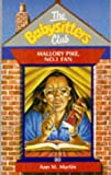 MARTIN, ANN M.: THE BABYSITTERS CLUB 80: MALLORY PIKE, NO. 1 FAN.