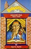 MARTIN, ANN M.: THE BABYSITTERS CLUB 80: MALLORY PIKE, NO. 1 FAN.