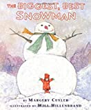 Cuyler, Margery: The Biggest, Best Snowman