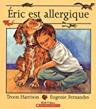 Harrison, Troon: Eric est allergique