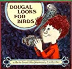 Dougal looks for birds by Martha Bennett…