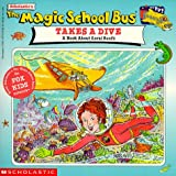 Cole, Joanna: The Magic School Bus Takes a Dive: A Book About Coral Reefs