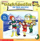 Cole, Joanna: The Magic School Bus in the Arctic: A Book About Heat