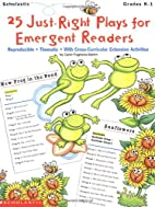 25 Just-Right Plays For Emergent Readers…