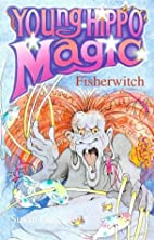 Fisherwitch (Young Hippo Magic) by Susan P.…