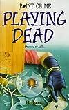 Bennett, Jill: Playing Dead (Point Crime)