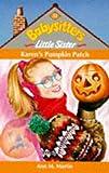 Ann M. Martin: Karen's Pumpkin Patch (Babysitters Little Sister)