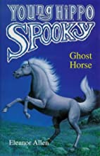 Ghost Horse (Young Hippo Spooky S.) by…