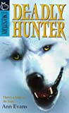 Evans, Ann: Deadly Hunter (Hippo Mystery)