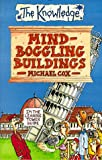 Cox, Michael: Mind-boggling Buildings (The Knowledge)