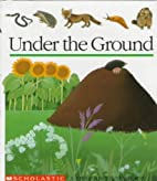 Under the Ground (First Discovery Books) by…