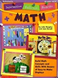 Novelli, Joan: Interactive Bulletin Boards--Math: Build Math Concepts and Skills with Dozens of Easy=to=make Displays!