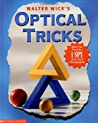Walter Wick's Optical Tricks by Walter…