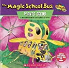 The Magic School Bus Plants Seeds: A Book…
