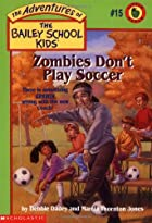 Zombies Don't Play Soccer by Debbie Dadey