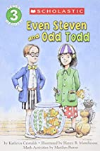 Even Steven and Odd Todd by Kathryn…