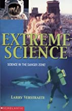 Extreme Science by Larry Verstraete