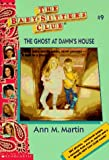 Martin, Ann M.: The Ghost at Dawn's House