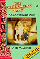The Ghost at Dawn's House by Ann M. Martin