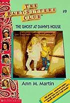 The Ghost at Dawn's House by Ann M. Martin