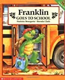 Bourgeois, Paulette: Franklin Goes to School