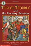 Dadey, Debbie: Triplet Trouble and the Runaway Reindeer