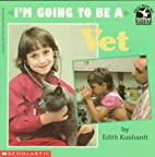 I'm Going to Be a Vet (Read With…