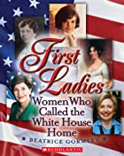 First Ladies: The Women Who Called The White…