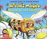 Cole, Joanna: Dentro de Una Colmena (Autobus Magico) (Spanish Edition)