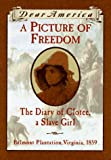 McKissack, Patricia C.: A Picture of Freedom: The Diary of Clotee, a Slave Girl, Belmont Plantation, Virginia, 1859