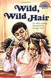Grimes, Nikki: Wild, Wild Hair (level 3) (Hello Reader)