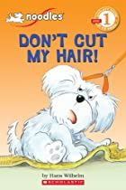 Don't Cut My Hair! (Scholastic Reader…