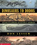 Lessem, Don: Dinosaurs to Dodos: An Encyclopedia of Extinct Animals