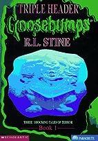 Goosebumps Triple Header, Book 1 by R. L.…