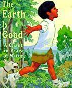 The Earth Is Good: A Chant in Praise of…