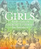 Colman, Penny: Girls : History of Growing up Female in America