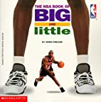 The NBA Book of Big and Little by James…