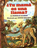 Guarino, Deborah: Tu Mama Es Una Llama?