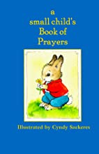 A Small Child's Book of Prayers by…