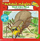 Joanna Cole: El autobus magico teje una tela:  Un libro sobre las aranas (The Magic School Bus Spins a Web)
